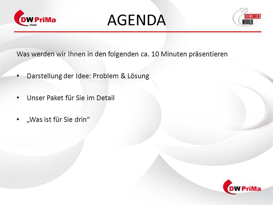 AGENDA Was werden wir Ihnen in den folgenden ca. 10 Minuten präsentieren. Darstellung der Idee: Problem & Lösung.