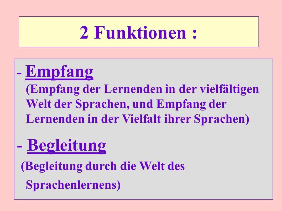 2 Funktionen : - Begleitung