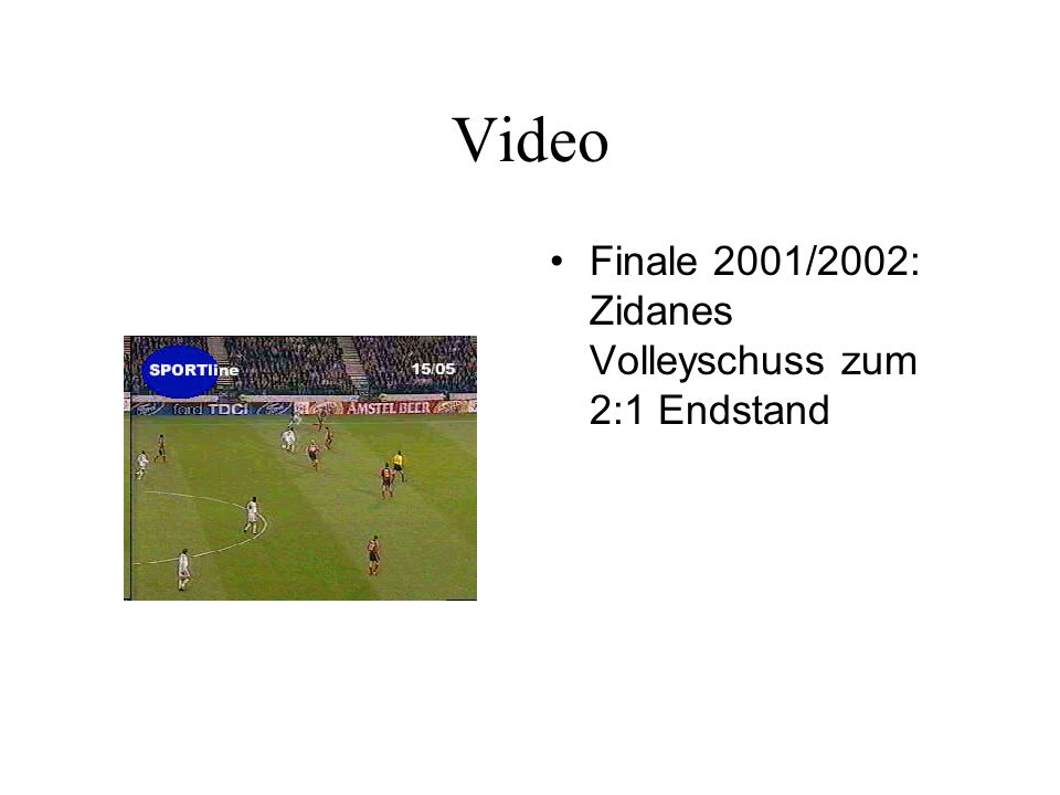 Video Finale 2001/2002: Zidanes Volleyschuss zum 2:1 Endstand