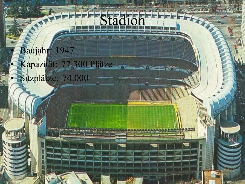Stadion Baujahr: 1947 Kapazität: 77.300 Plätze Sitzplätze: 74.000