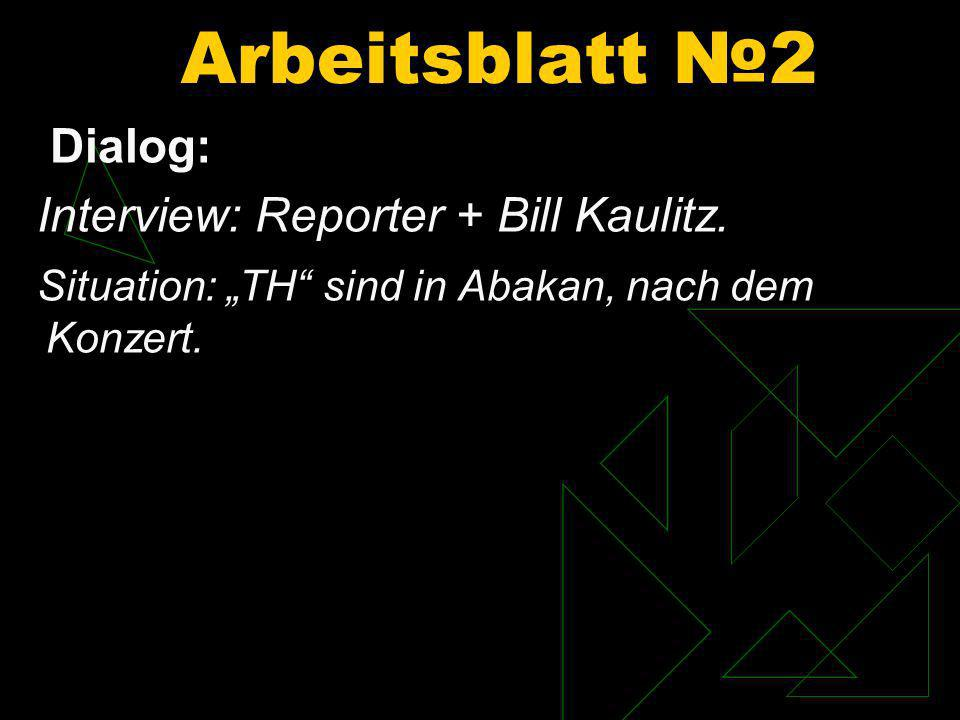 Arbeitsblatt №2 Dialog: Interview: Reporter + Bill Kaulitz.