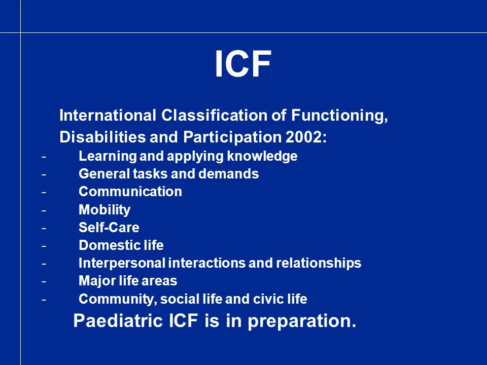 ICF Paediatric ICF is in preparation.