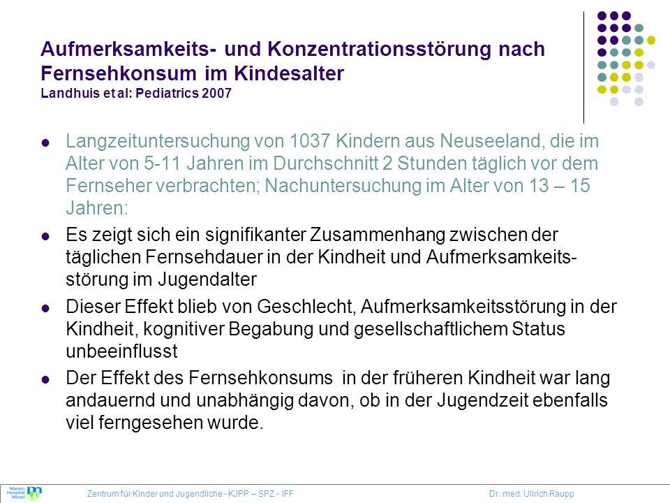Aufmerksamkeits- und Konzentrationsstörung nach Fernsehkonsum im Kindesalter Landhuis et al: Pediatrics 2007