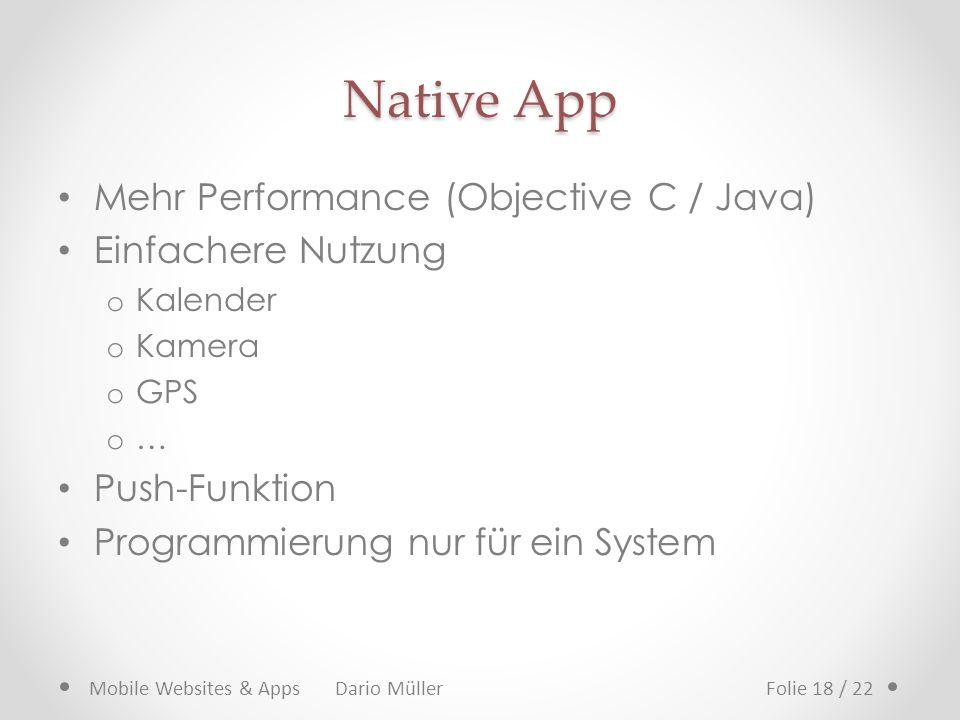 Native App Mehr Performance (Objective C / Java) Einfachere Nutzung