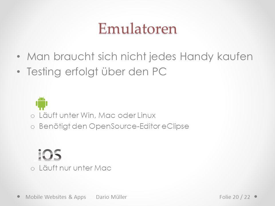 Emulatoren Man braucht sich nicht jedes Handy kaufen