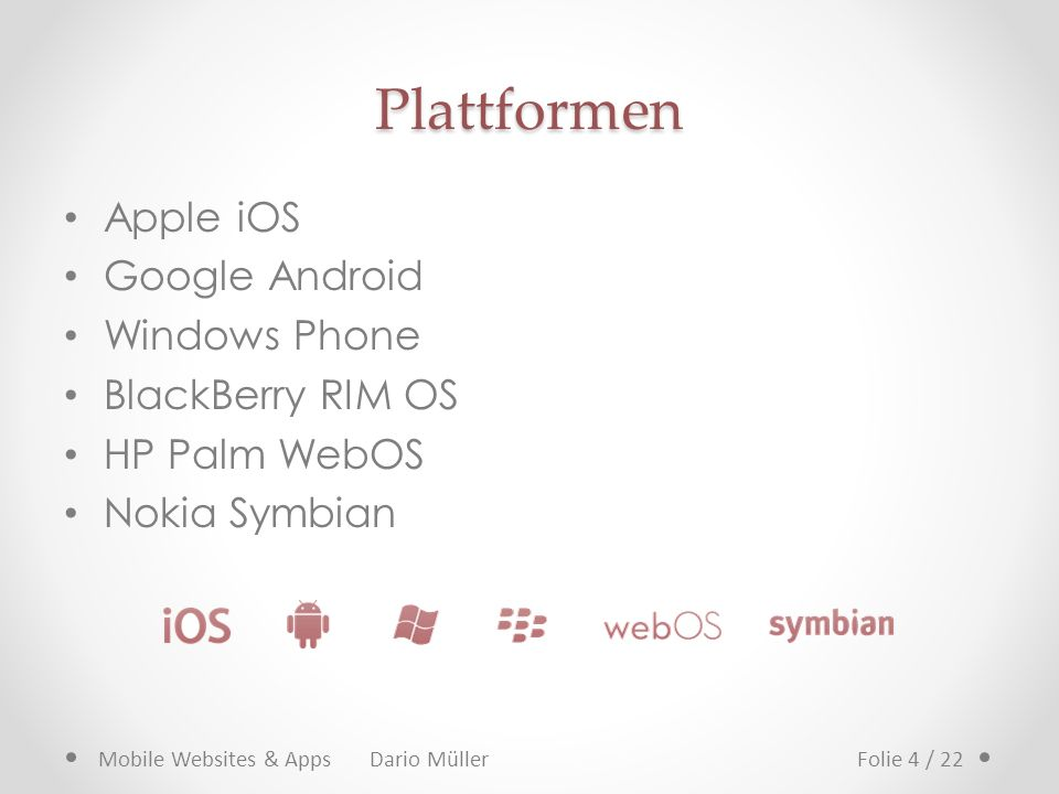 Plattformen Apple iOS Google Android Windows Phone BlackBerry RIM OS