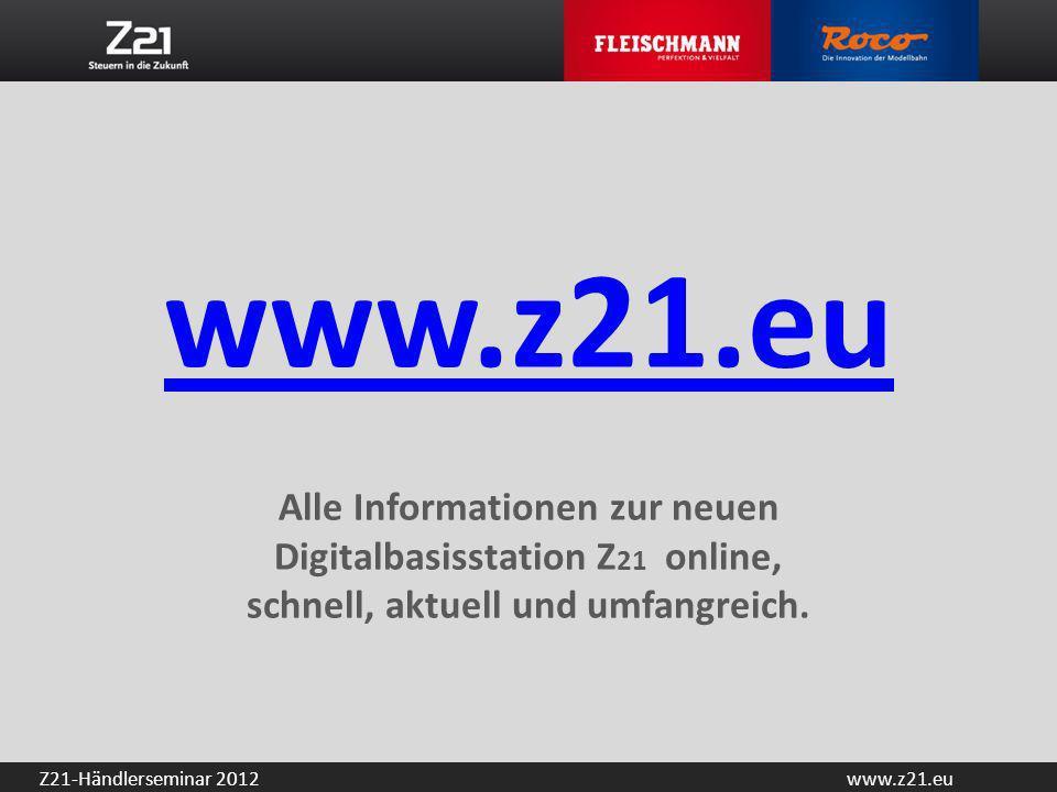 www.z21.eu Alle Informationen zur neuen Digitalbasisstation Z21 online, schnell, aktuell und umfangreich.