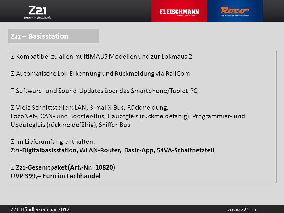 Z21 – Basisstation ▶ Kompatibel zu allen multiMAUS Modellen und zur Lokmaus 2. ▶ Automatische Lok-Erkennung und Rückmeldung via RailCom.