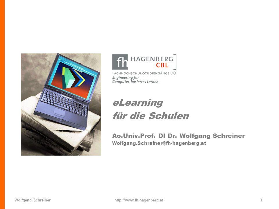 eLearning für die Schulen Ao.Univ.Prof. DI Dr. Wolfgang Schreiner