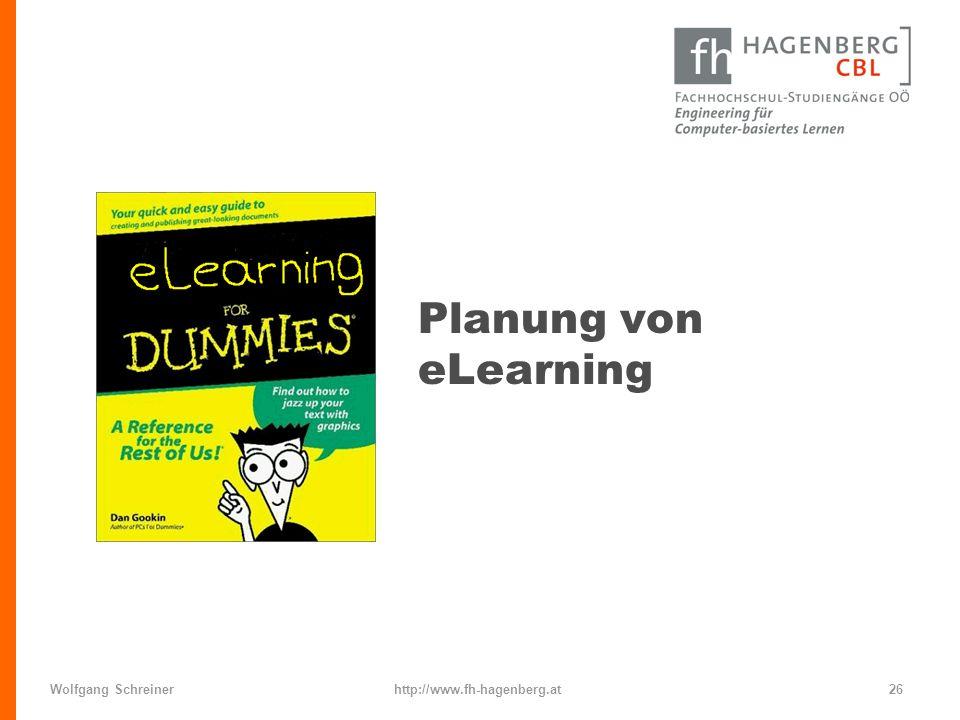 Planung von eLearning Wolfgang Schreiner http://www.fh-hagenberg.at