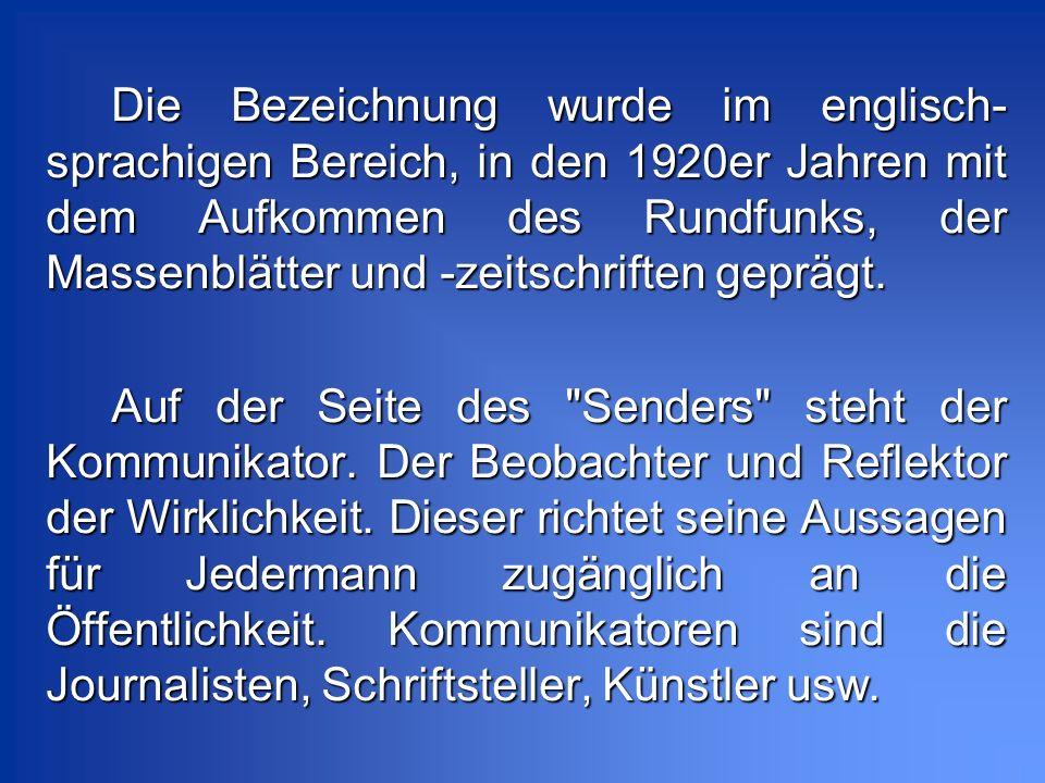 Die Bezeichnung wurde im englisch-sprachigen Bereich, in den 1920er Jahren mit dem Aufkommen des Rundfunks, der Massenblätter und -zeitschriften geprägt.
