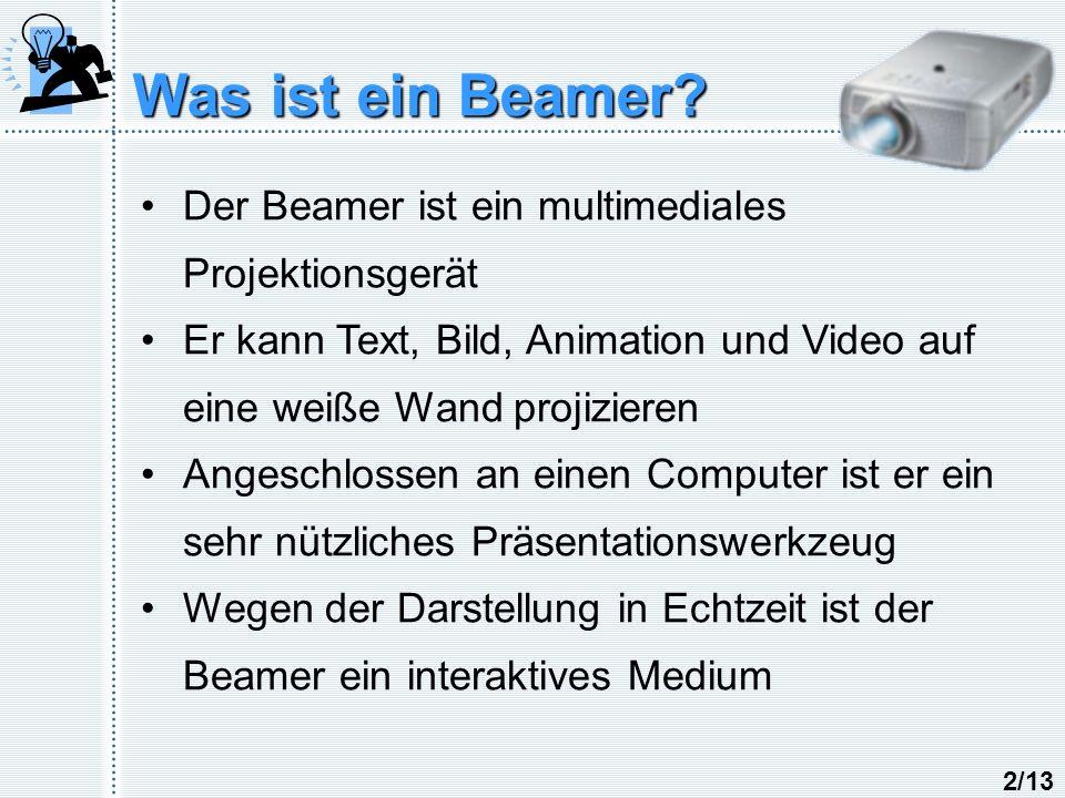 Was ist ein Beamer Der Beamer ist ein multimediales Projektionsgerät