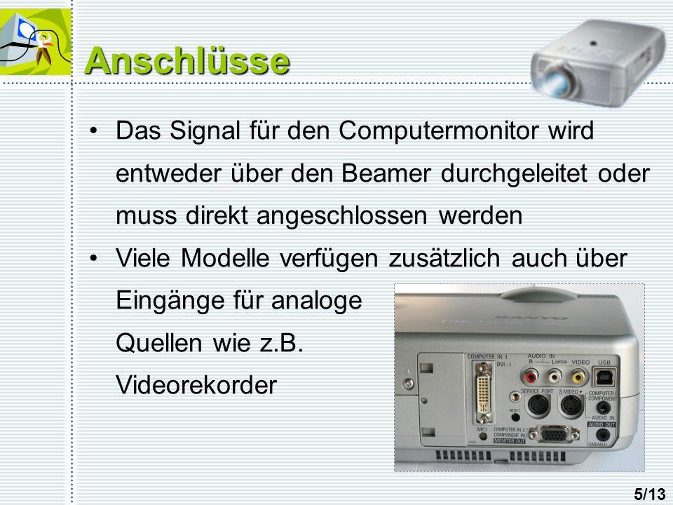 Anschlüsse Das Signal für den Computermonitor wird entweder über den Beamer durchgeleitet oder muss direkt angeschlossen werden.