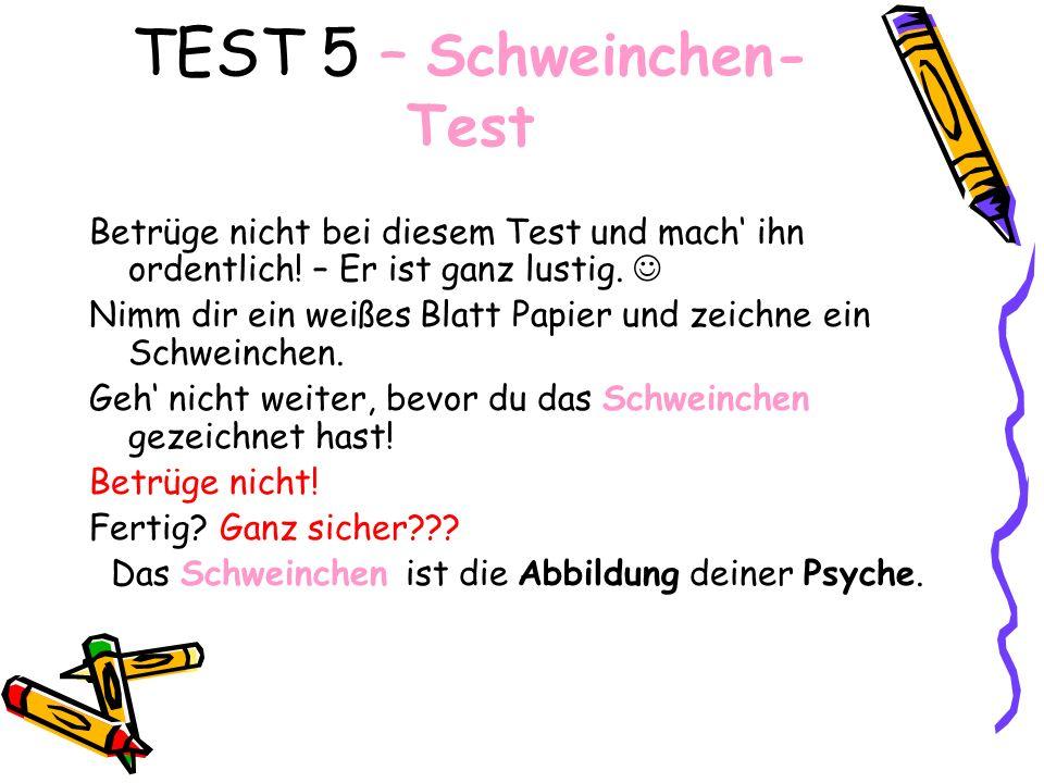 TEST 5 – Schweinchen-Test