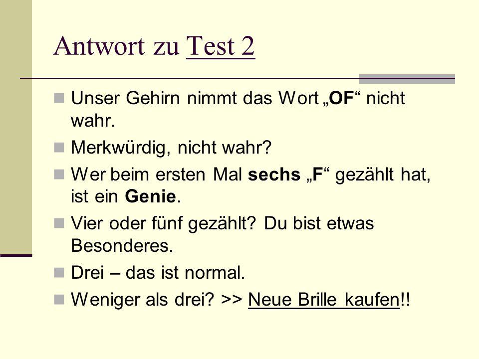 """Antwort zu Test 2 Unser Gehirn nimmt das Wort """"OF nicht wahr."""
