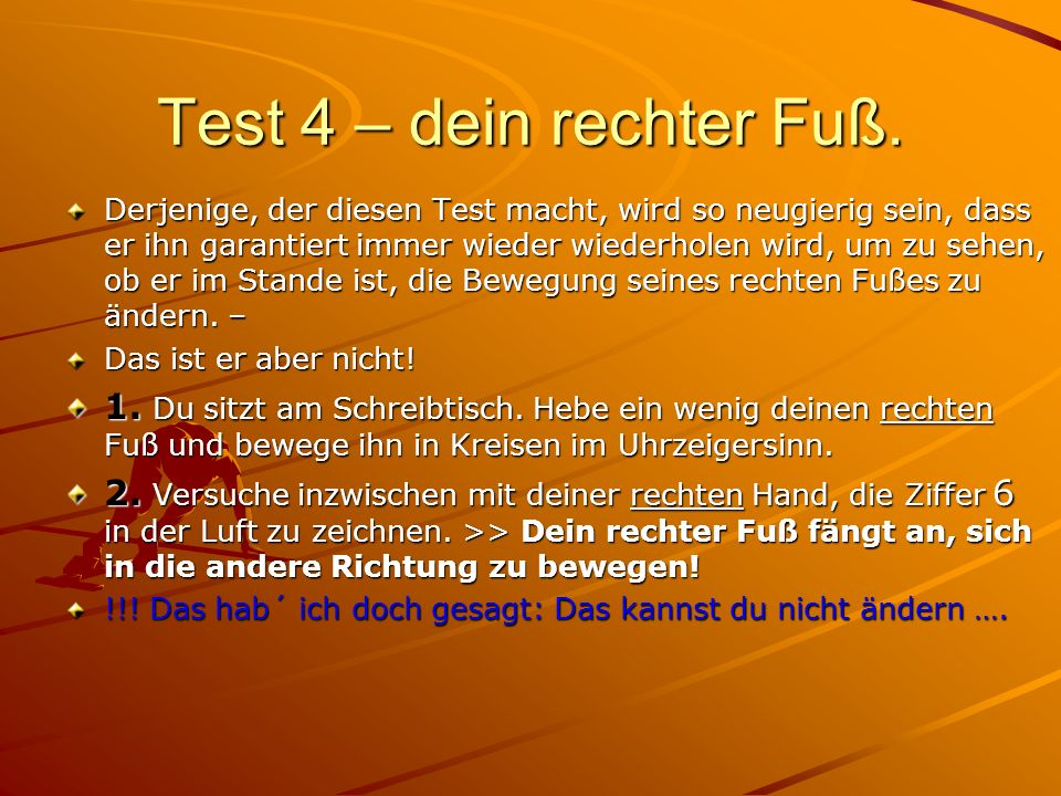 Test 4 – dein rechter Fuß.