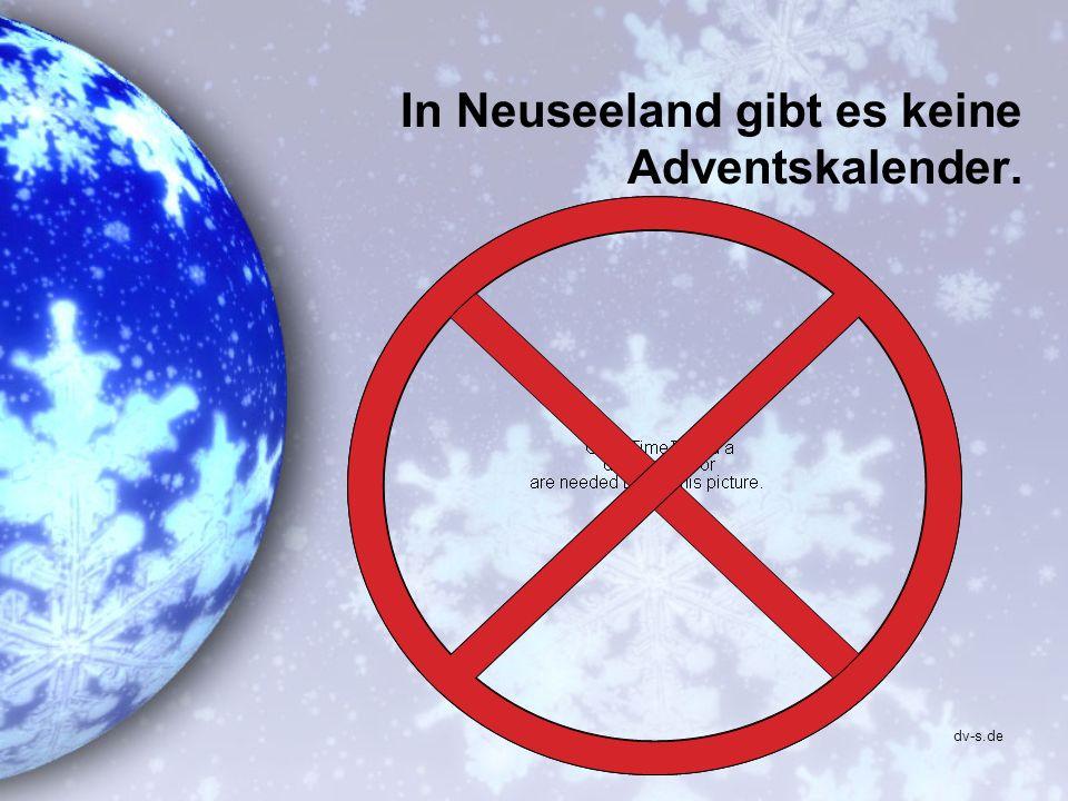 In Neuseeland gibt es keine Adventskalender.
