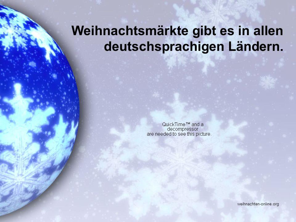 Weihnachtsmärkte gibt es in allen deutschsprachigen Ländern.