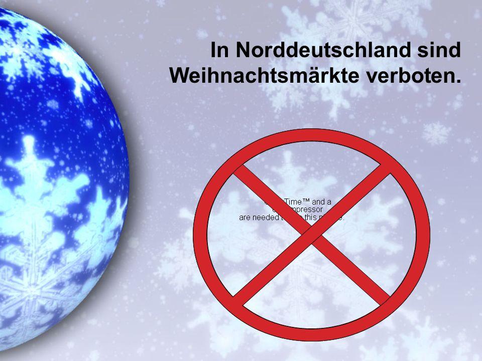 In Norddeutschland sind Weihnachtsmärkte verboten.