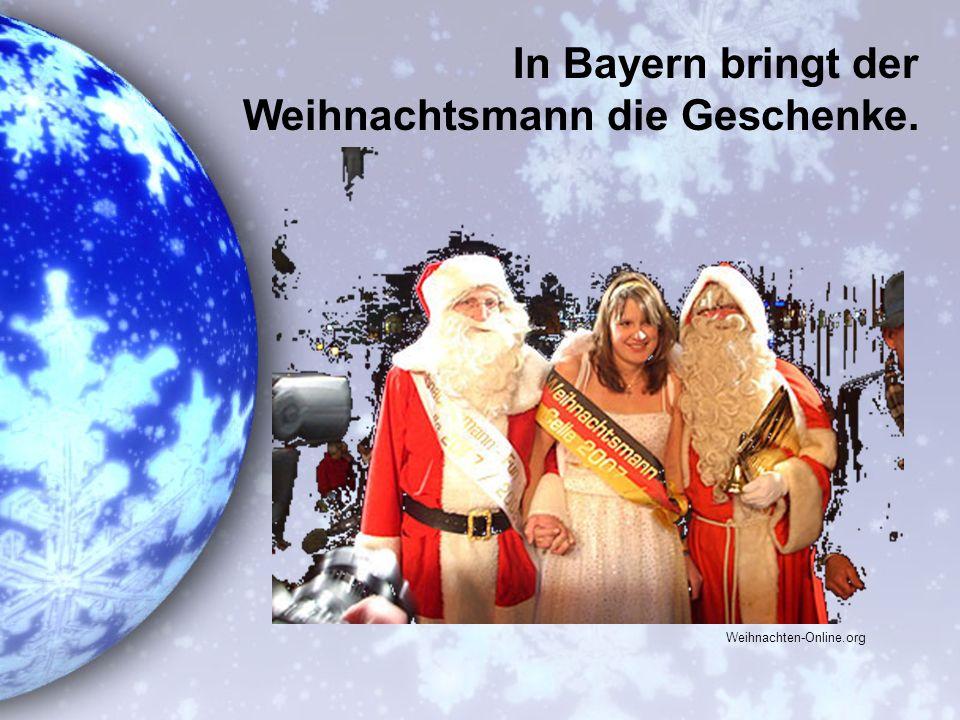 In Bayern bringt der Weihnachtsmann die Geschenke.