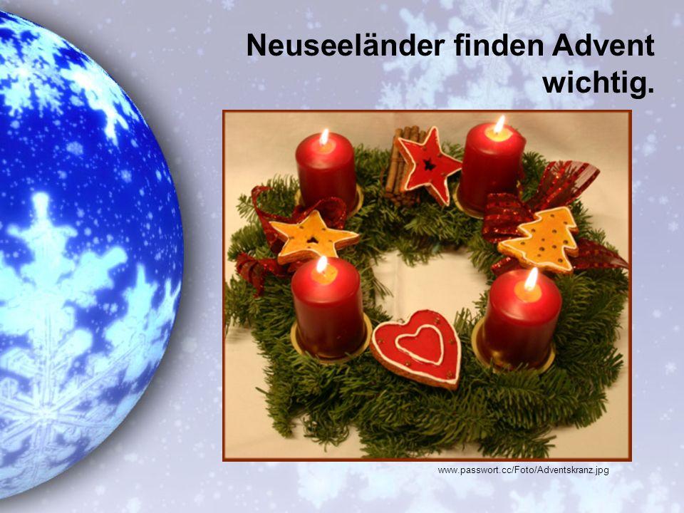 Neuseeländer finden Advent wichtig.