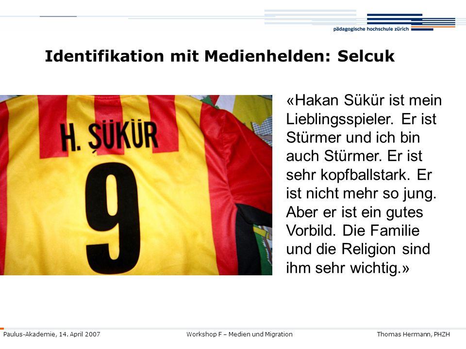 Identifikation mit Medienhelden: Selcuk