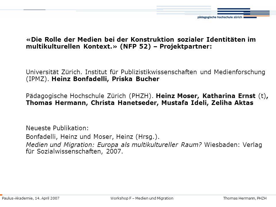 «Die Rolle der Medien bei der Konstruktion sozialer Identitäten im multikulturellen Kontext.» (NFP 52) – Projektpartner: