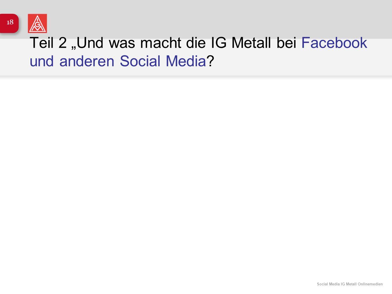 """Teil 2 """"Und was macht die IG Metall bei Facebook und anderen Social Media"""