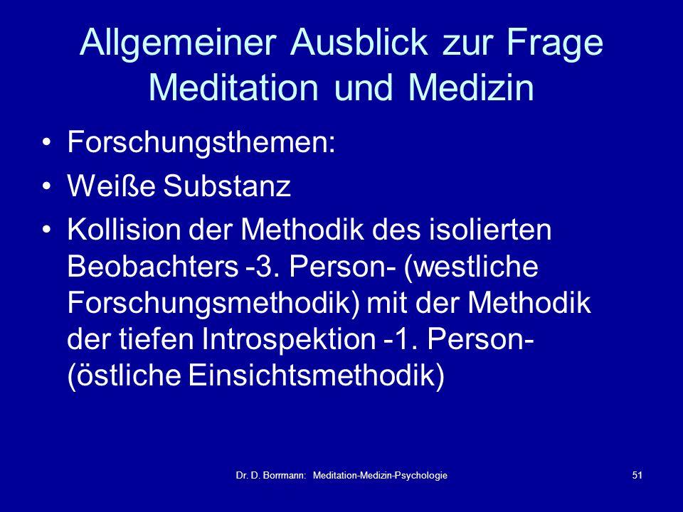 Allgemeiner Ausblick zur Frage Meditation und Medizin
