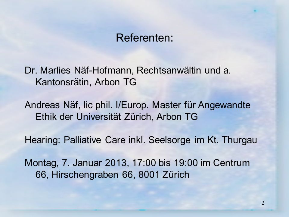 Referenten: Dr. Marlies Näf-Hofmann, Rechtsanwältin und a. Kantonsrätin, Arbon TG.