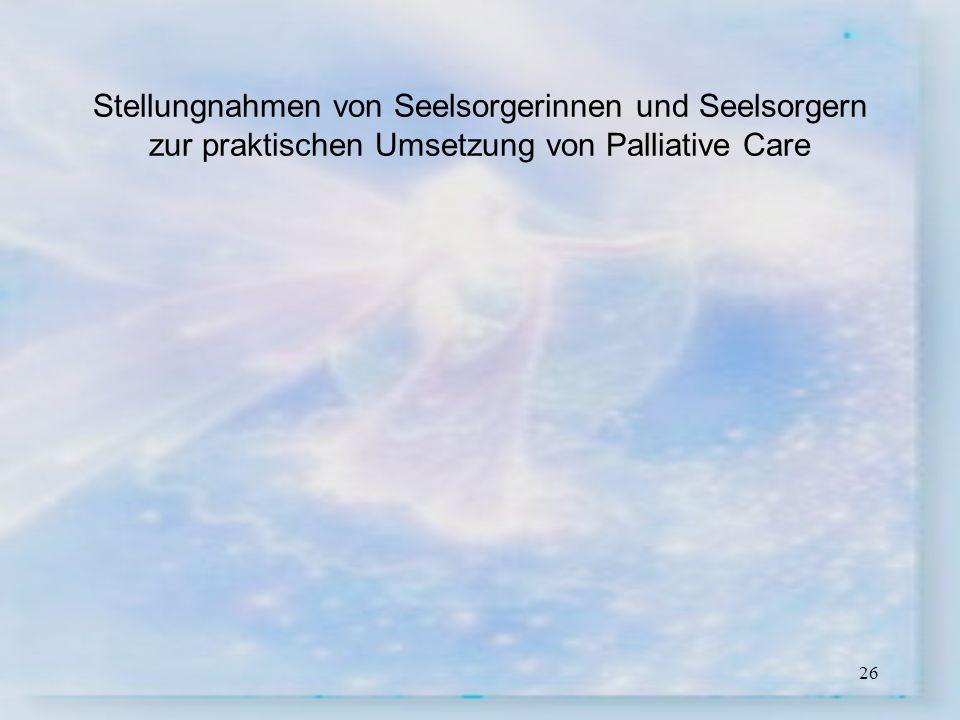 Stellungnahmen von Seelsorgerinnen und Seelsorgern zur praktischen Umsetzung von Palliative Care