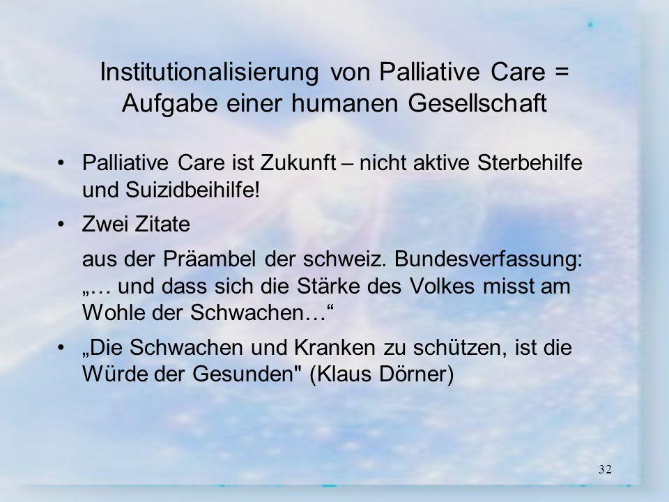 Institutionalisierung von Palliative Care = Aufgabe einer humanen Gesellschaft