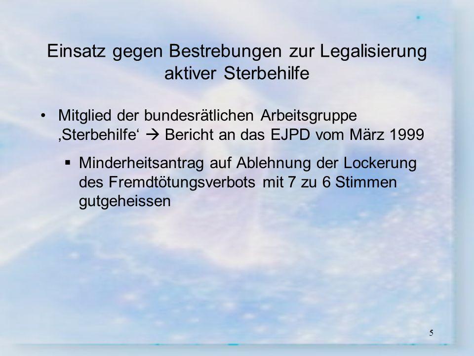 Einsatz gegen Bestrebungen zur Legalisierung aktiver Sterbehilfe