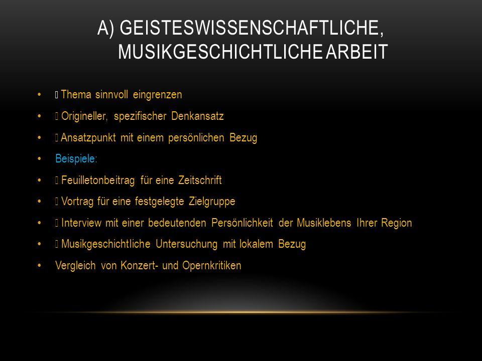 A) Geisteswissenschaftliche, musikgeschichtliche Arbeit