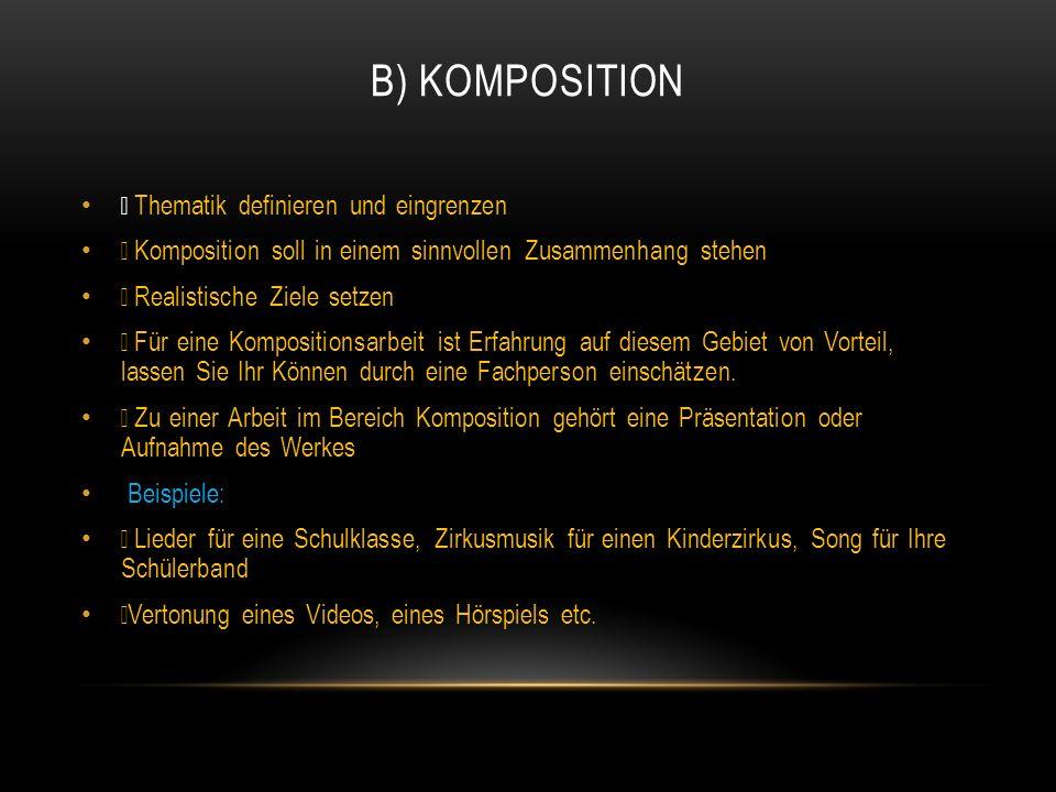 B) Komposition • Thematik definieren und eingrenzen
