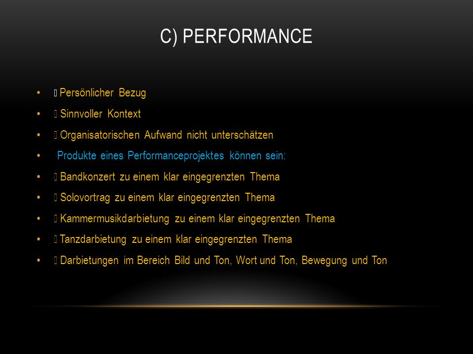 C) Performance • Sinnvoller Kontext