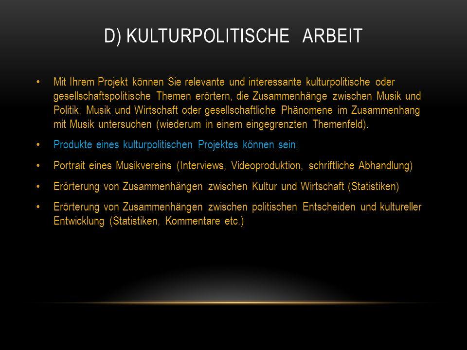 D) Kulturpolitische Arbeit