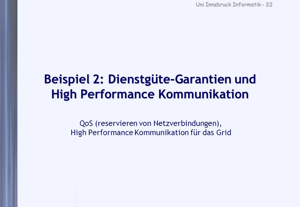 Beispiel 2: Dienstgüte-Garantien und High Performance Kommunikation