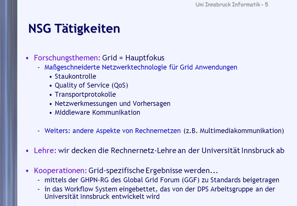 NSG Tätigkeiten Forschungsthemen: Grid = Hauptfokus