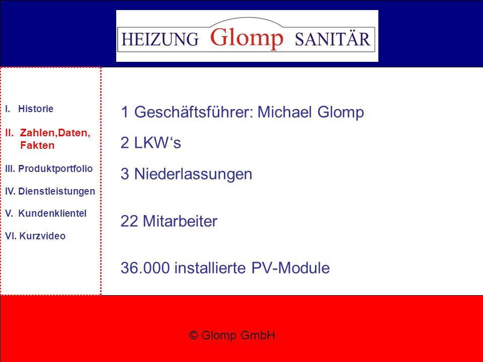 1 Geschäftsführer: Michael Glomp 2 LKW's 3 Niederlassungen