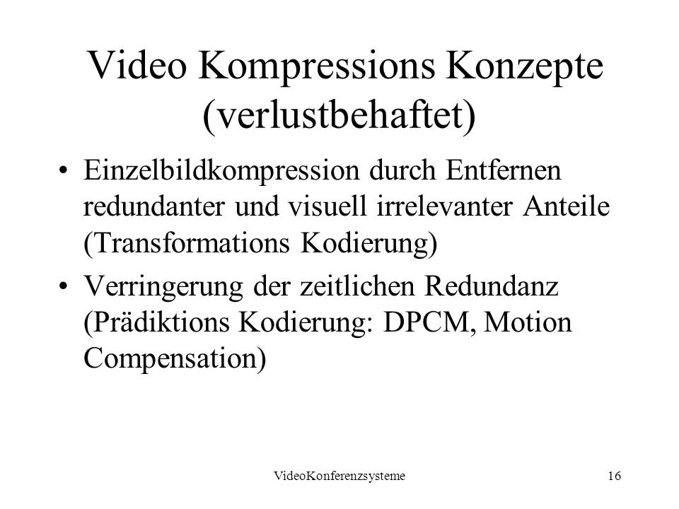 Video Kompressions Konzepte (verlustbehaftet)