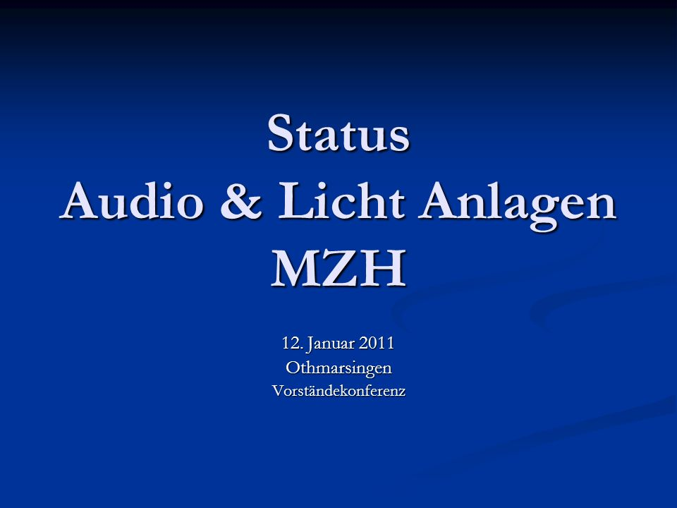 Status Audio & Licht Anlagen MZH