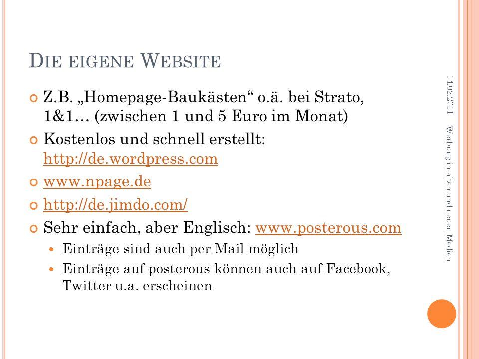 """Die eigene Website 14.02.2011. Z.B. """"Homepage-Baukästen o.ä. bei Strato, 1&1… (zwischen 1 und 5 Euro im Monat)"""