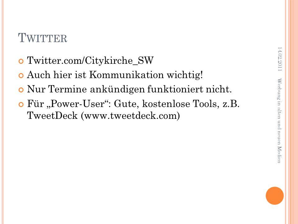Twitter Twitter.com/Citykirche_SW Auch hier ist Kommunikation wichtig!