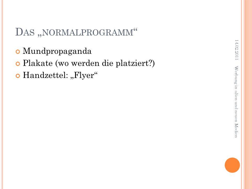 """Das """"normalprogramm Mundpropaganda Plakate (wo werden die platziert )"""