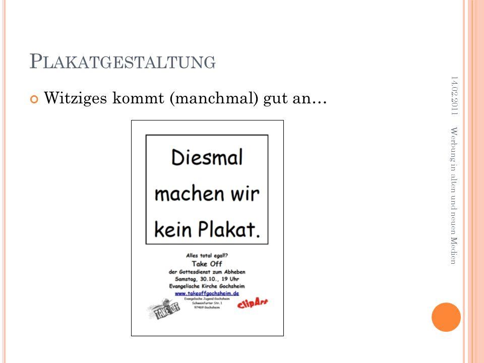 Plakatgestaltung Witziges kommt (manchmal) gut an… 14.02.2011