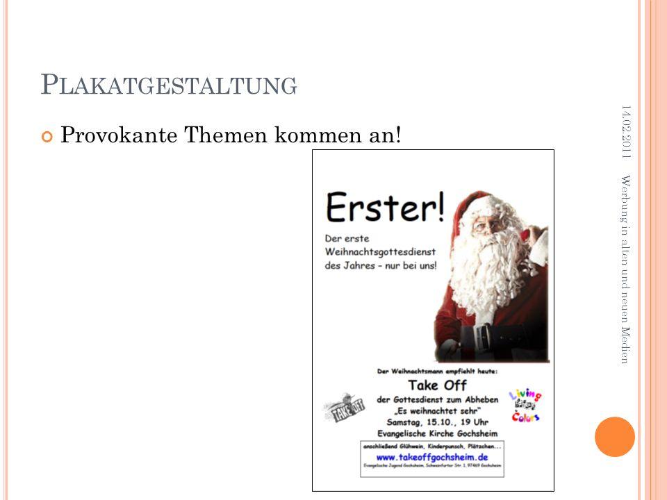 Plakatgestaltung Provokante Themen kommen an! 14.02.2011