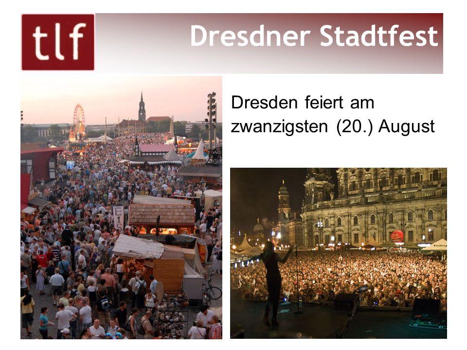 Dresdner Stadtfest Dresden feiert am zwanzigsten (20.) August