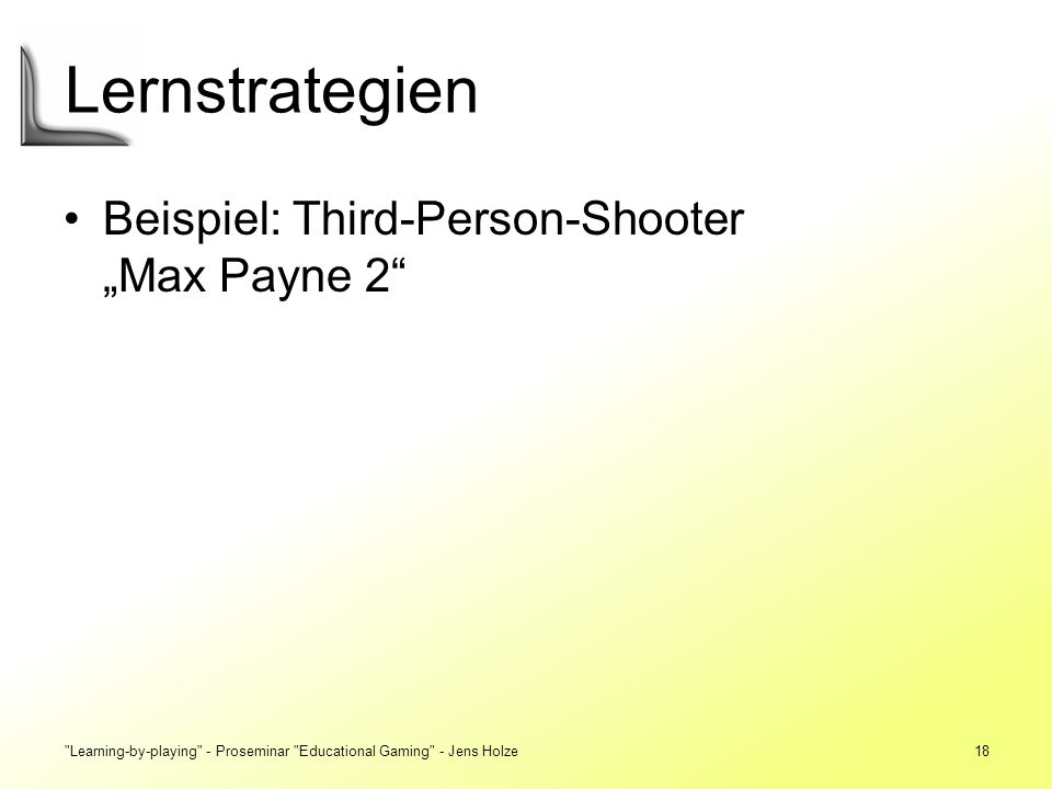 "Lernstrategien Beispiel: Third-Person-Shooter ""Max Payne 2"