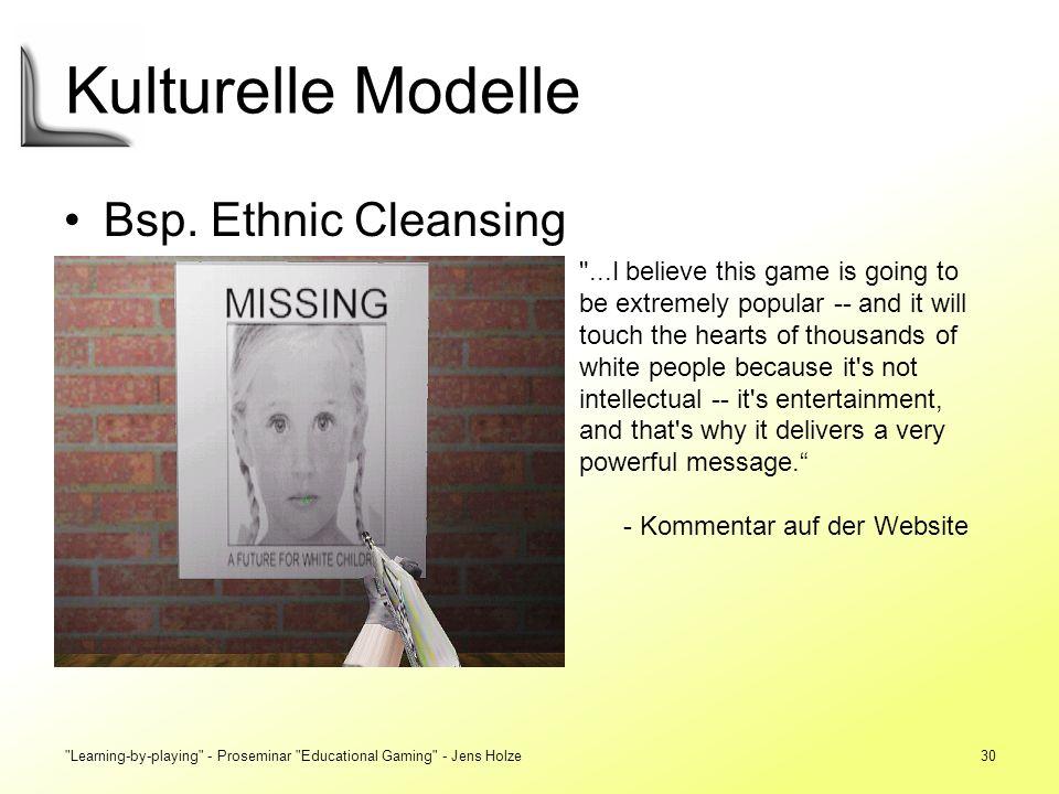 Kulturelle Modelle Bsp. Ethnic Cleansing